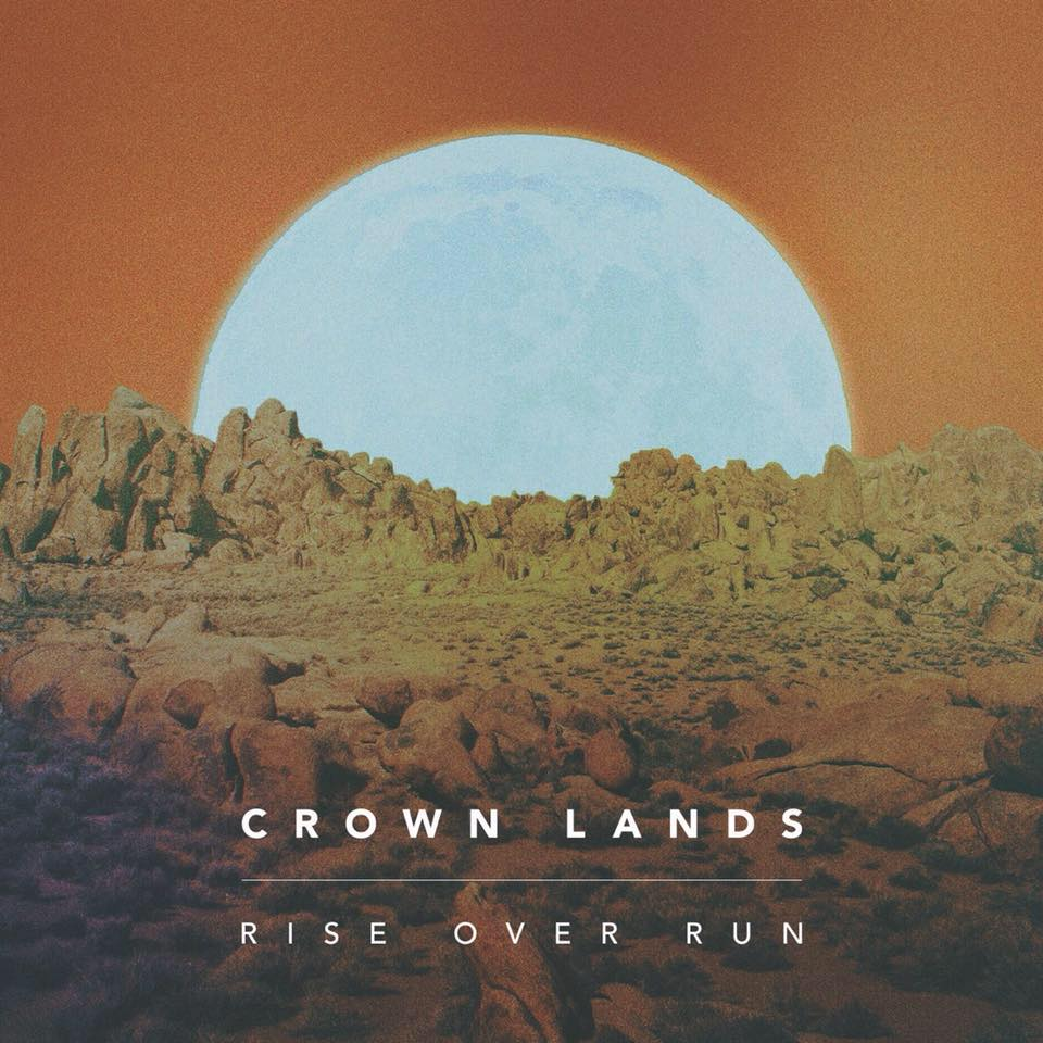Crown Lands: Rise Over Run Release Party