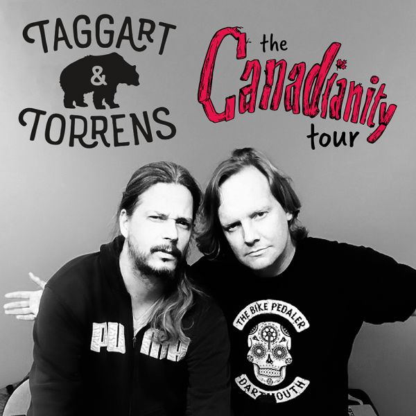 Taggart & Torrens Canadianity Tour