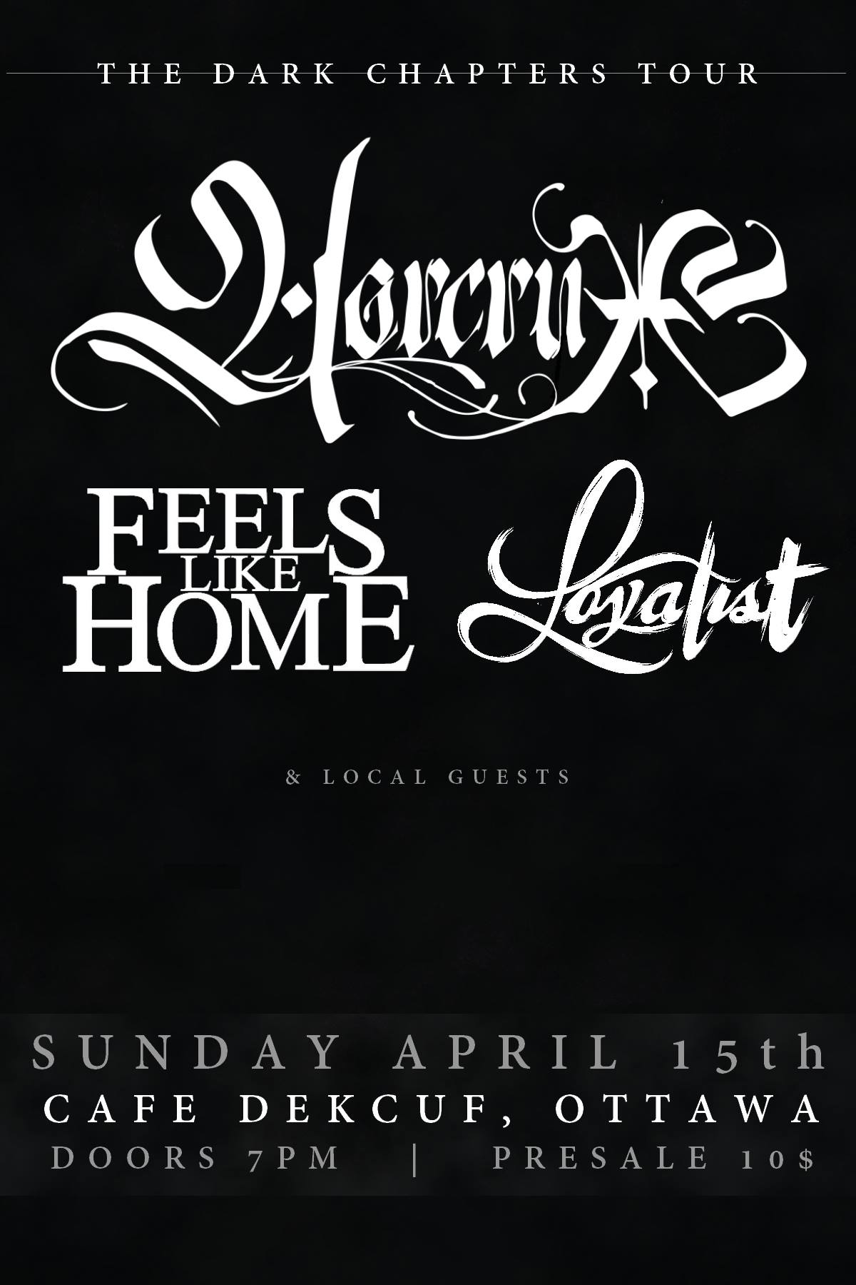 Horcrux, Feels Like Home, Loyalist & More @ Dekcuf 04/15