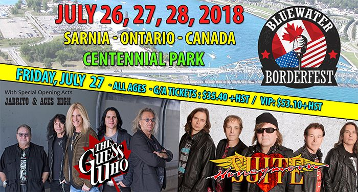 Bluewater BorderFest Music Festival - Friday, July 27th - The Guess Who, Honeymoon Suite, Jabrito, Aces High