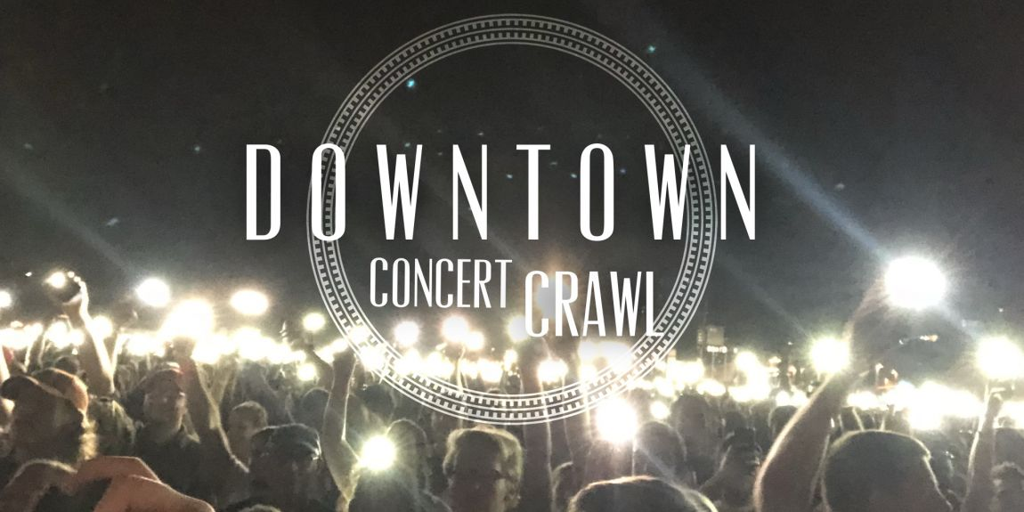 Downtown Concert Crawl