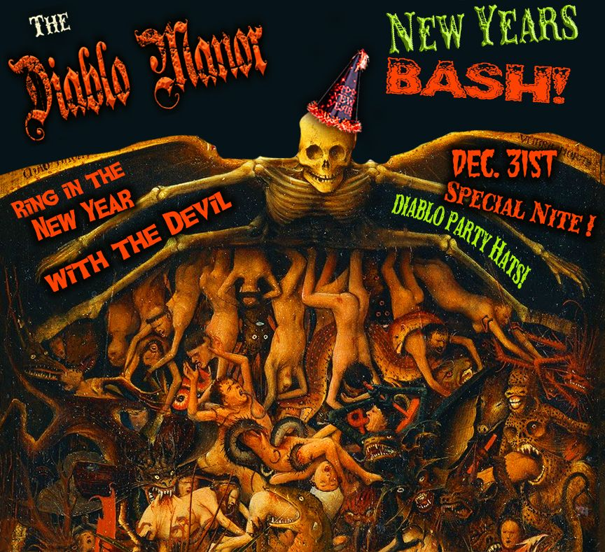 Diablo Manor NEW YEAR'S SPECTACULAR!!!