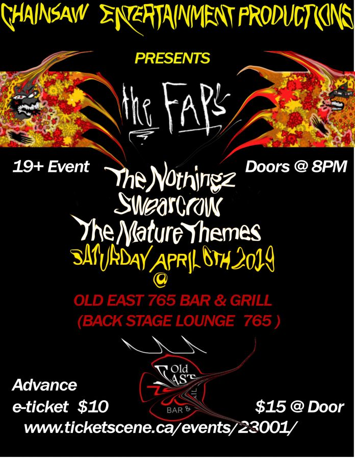 Chainsaw Entertainment Productions Presents: The FAPS // The Nothingz //Swearcrow // The Mature Themes
