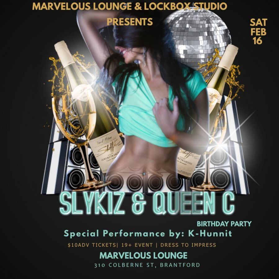 SLYKIZ & QUEEN C B DAY PARTY