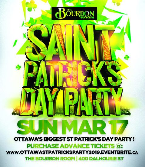 OTTAWA ST PATRICK'S PARTY 2019 @ THE BOURBON ROOM  | OFFICIAL MEGA PARTY!