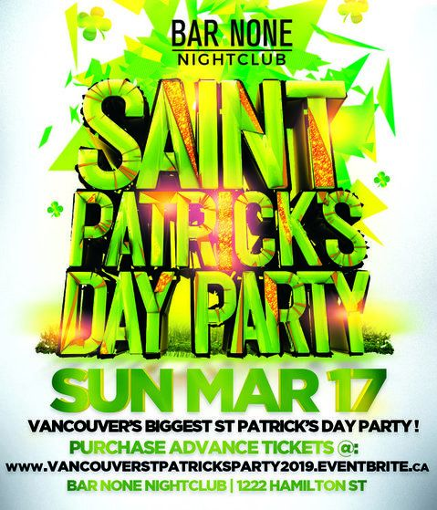 VANCOUVER ST PATRICK'S PARTY 2019 @ BAR NONE NIGHTCLUB | OFFICIAL MEGA PARTY!