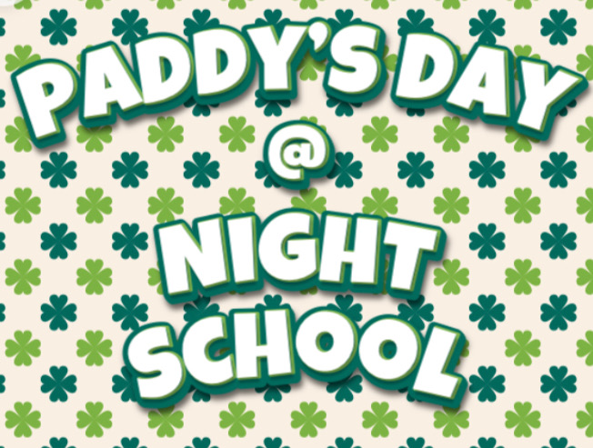 St. Patrick's Day 2019 @ Night School