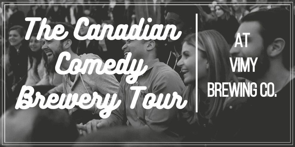 The Canadian Comedy Brewery Tour @ Vimy Brewing Company