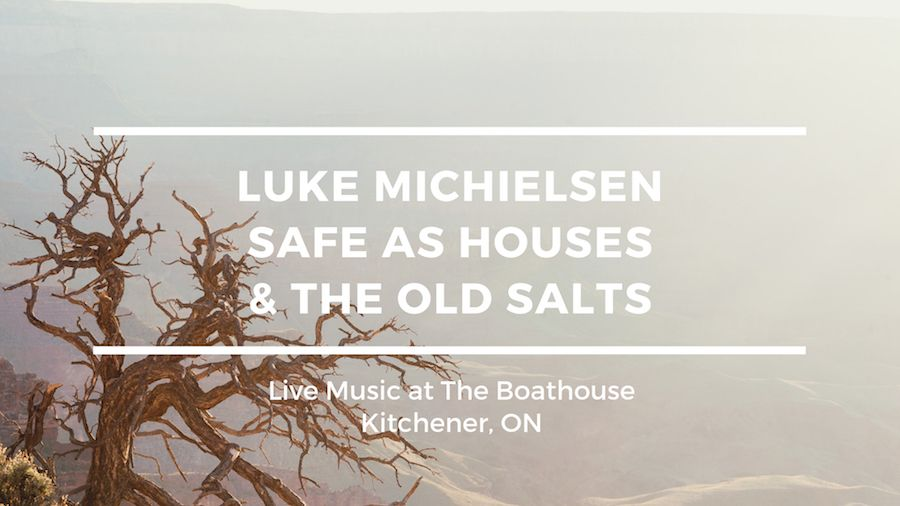Luke Michielsen, Safe As Houses & The Old Salts
