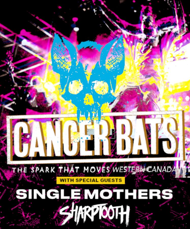 CANCER BATS, SINGLE MOTHERS, SHARPTOOTH,