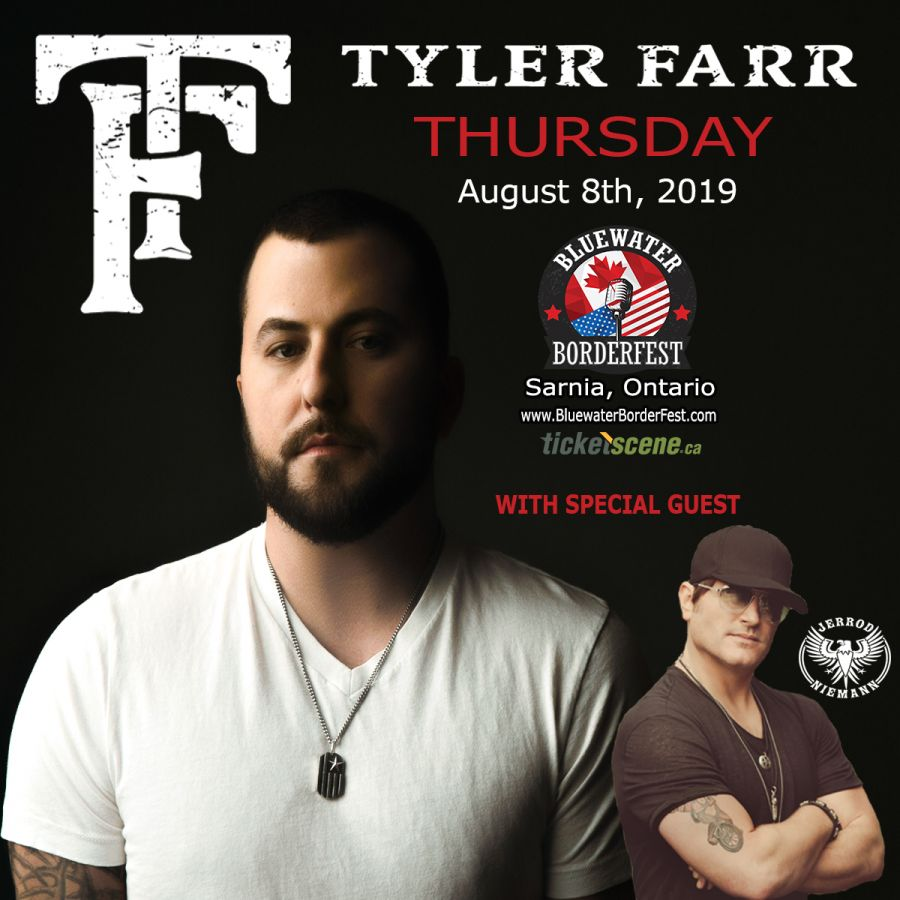 Tyler Farr & Jerrod Niemann Sarnia's Bluewater BorderFest - Thursday, August 8th