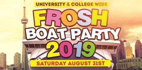 TORONTO FROSH BOAT PARTY 2019 | SATURDAY AUG 31ST (OFFICIAL PAGE)