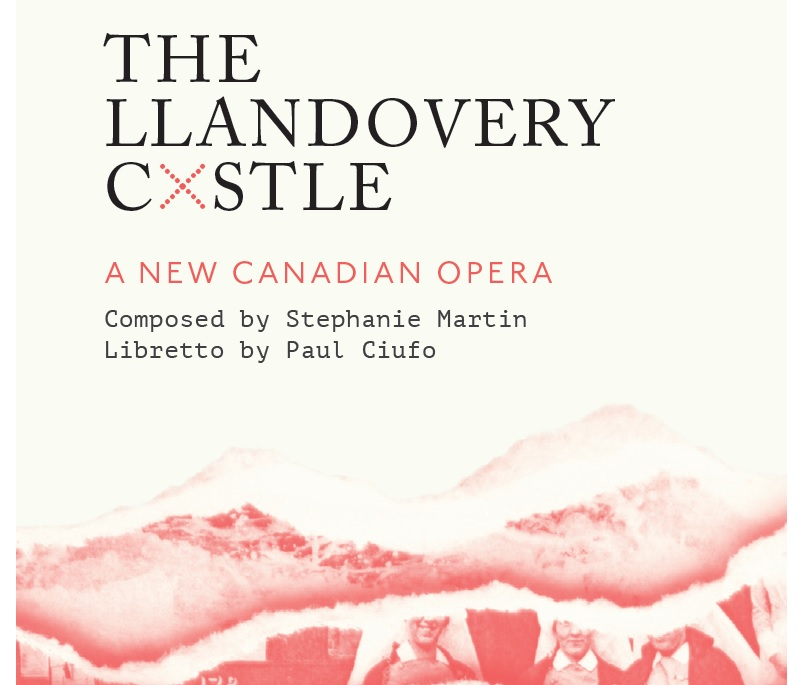 Opera Laurier - The Llandovery Castle (World Premiere)