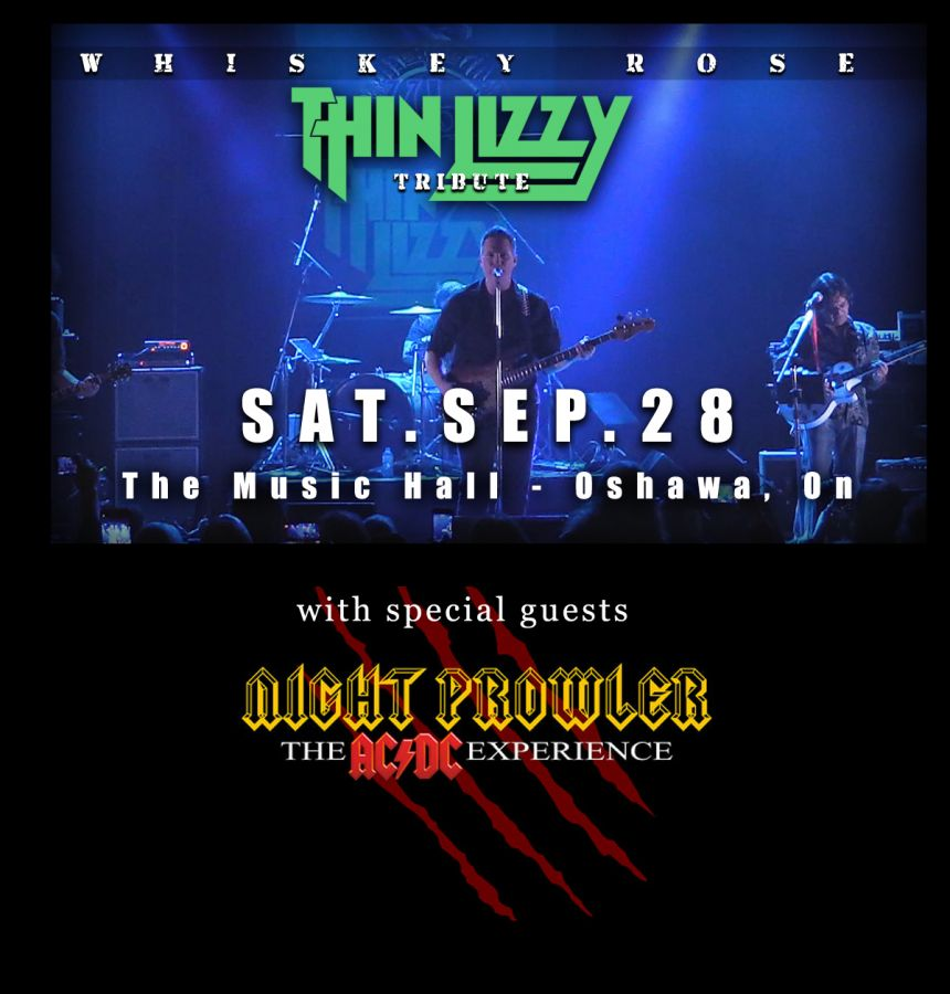 Whiskey Rose - Thin Lizzy / with guests Night Prowler the ACDC Experience.