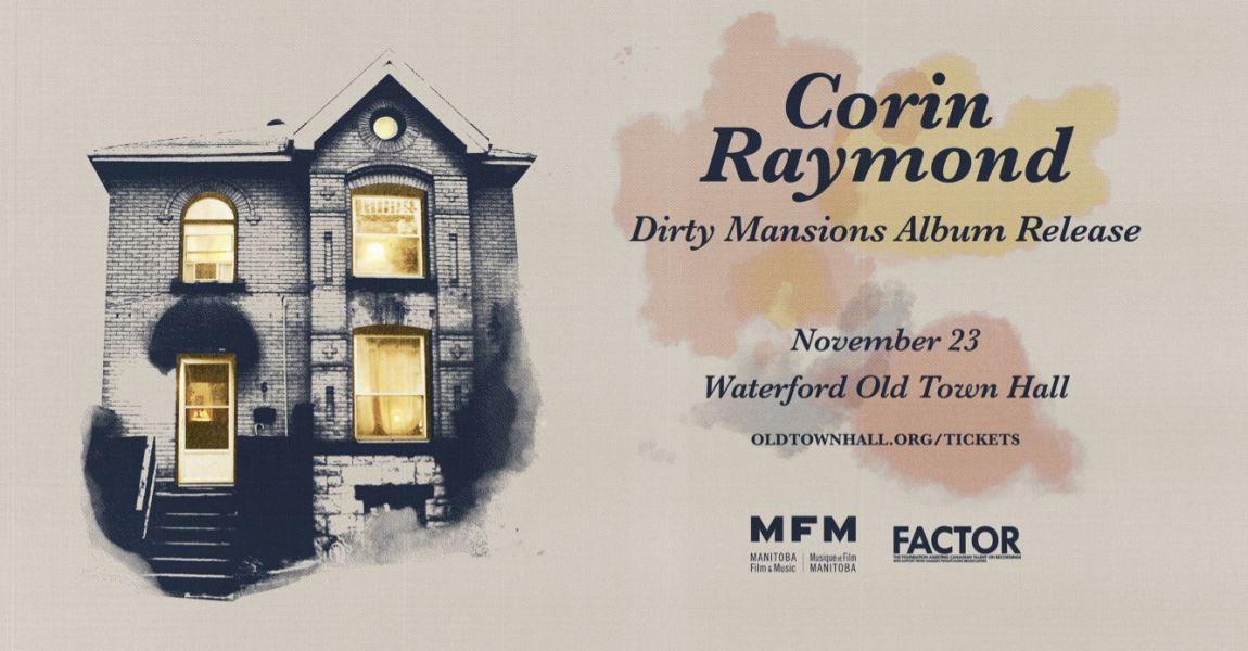 CORIN RAYMOND Dirty Mansions CD Release
