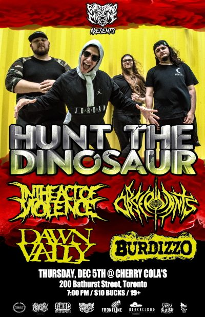 HUNT THE DINOSAUR, IN THE ACT OF VIOLENCE, OBSERVANTS, DAWN VALLY & BURDIZZO