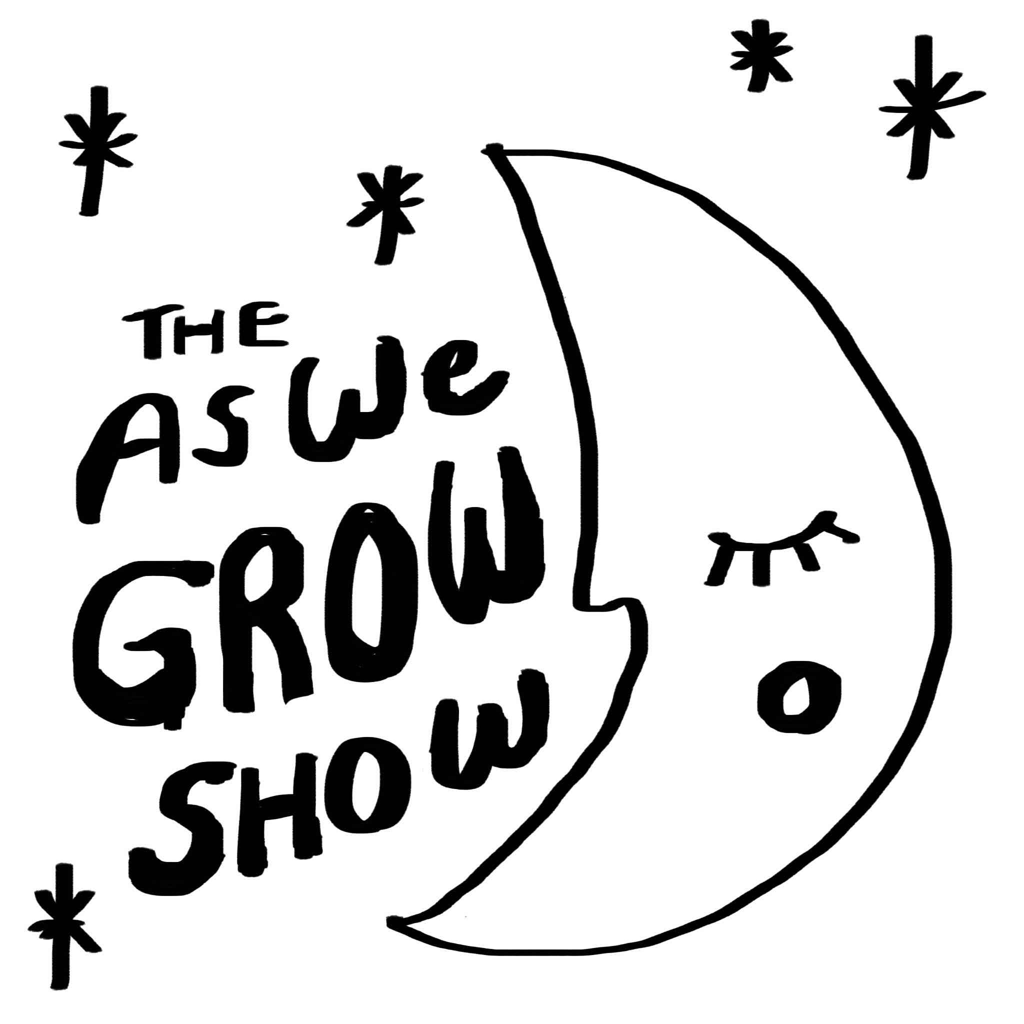 The As We Grow Show - SOLD OUT!