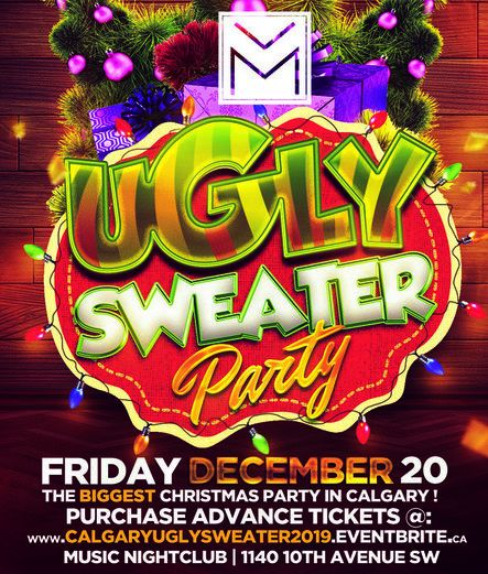 CALGARY UGLY SWEATER PARTY 2019 @ MUSIC NIGHTCLUB | OFFICIAL MEGA PARTY!