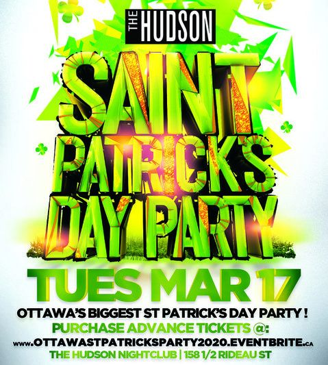OTTAWA ST PATRICK'S PARTY 2020 @ THE HUDSON NIGHTCLUB | OFFICIAL MEGA PARTY!