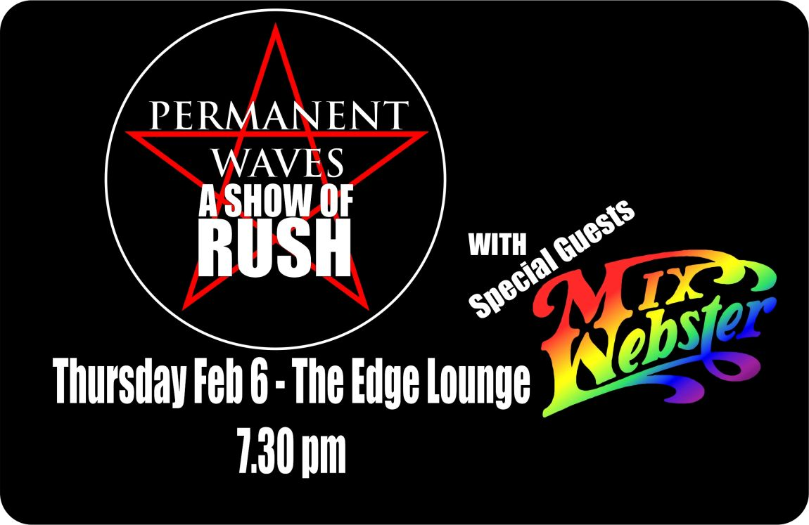 Permanent Waves (A Show Of RUSH)  with special guests Mix Webster