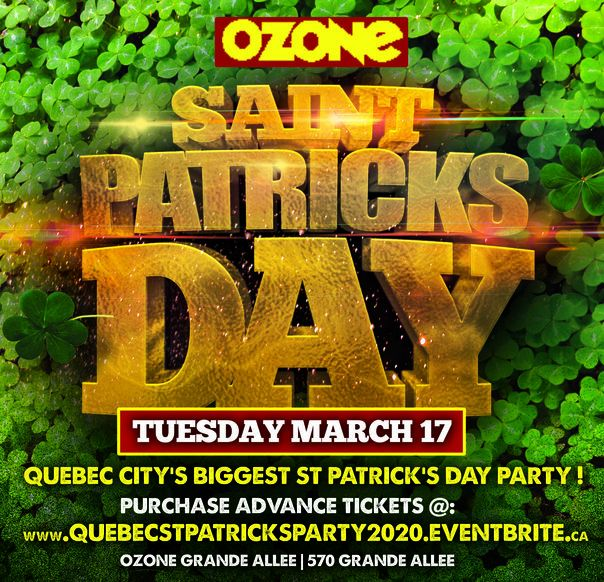 QUEBEC CITY ST PATRICK'S PARTY 2020 @ PUB OZONE | OFFICIAL MEGA PARTY!