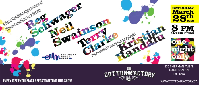 The Cotton Factory Presents - Hamilton Jazz Night featuring Neil Swainson, Terry Clarke, Reg Schwager, and Kristjan Randalu