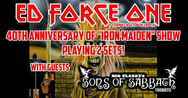 Iron Maiden 40th Anniversary: Ed Force One with Sons of Sabbath