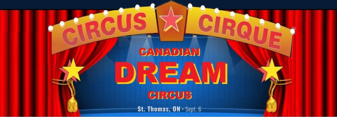 St. Thomas - Canadian Dream Circus Under the Big Top