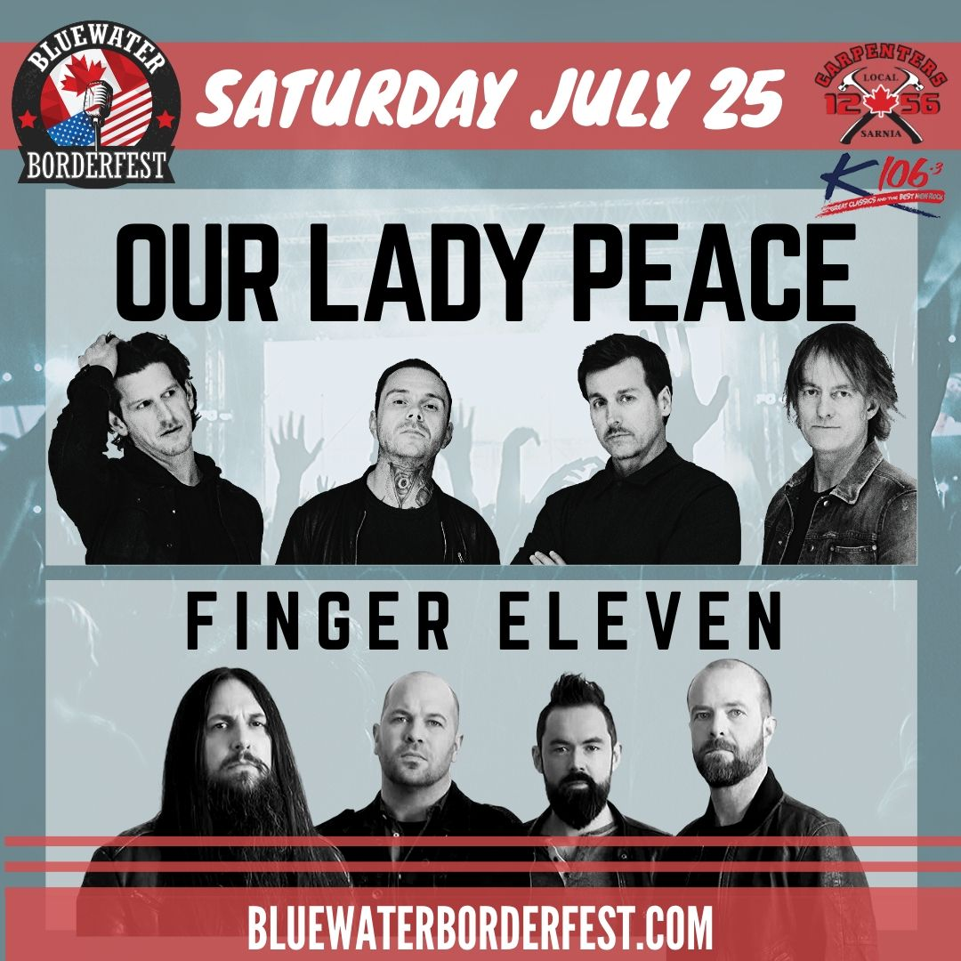 Our Lady Peace & Finger Eleven at Sarnia's Bluewater BorderFest - Saturday, July 25th