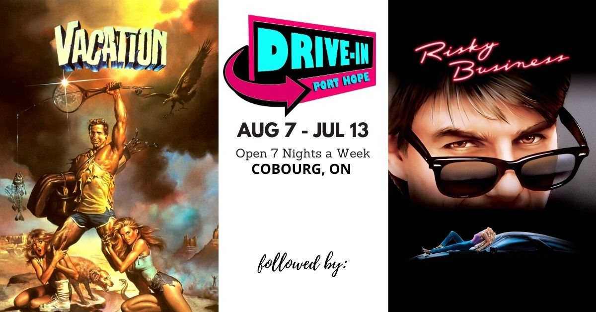 Port Hope Drive-In Presents National Lampoon's Vacation followed by Risky Business