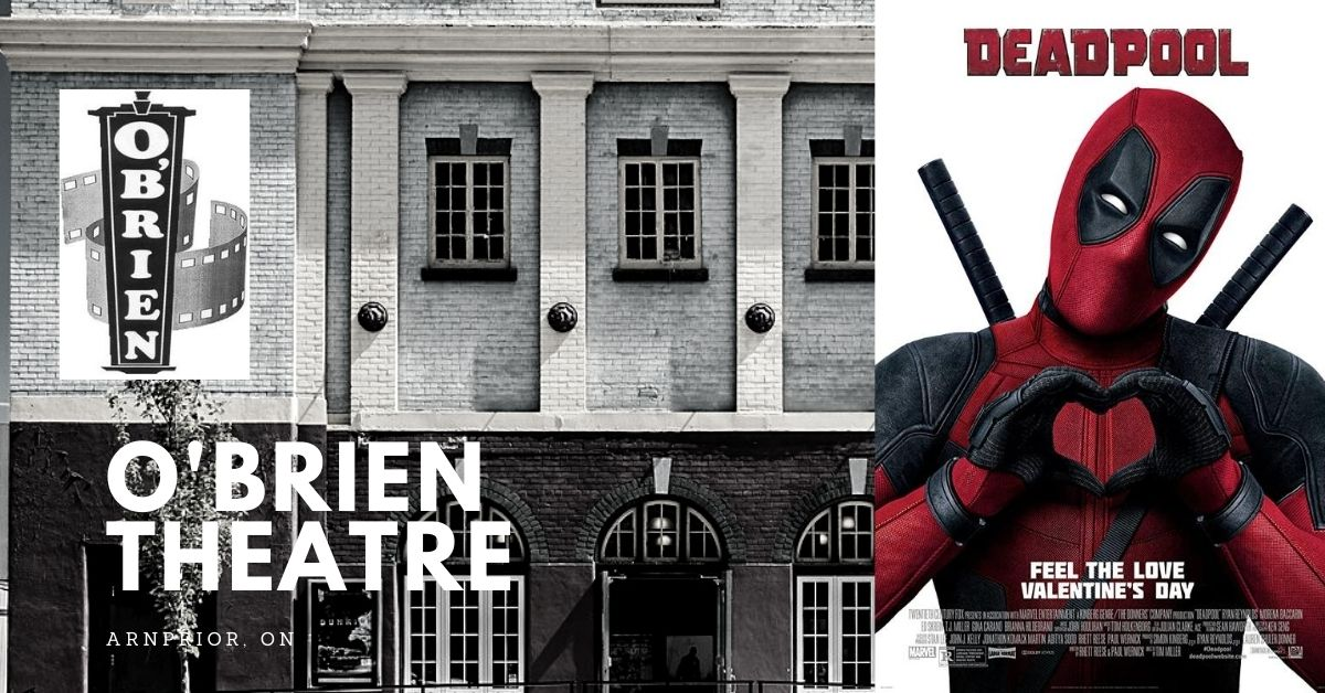 Deadpool @ O'Brien Theatre in Arnprior