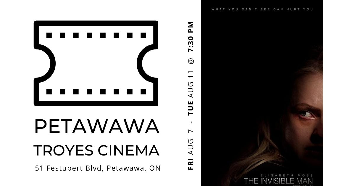 The Invisible Man @ Troyes Cinema in Petawawa