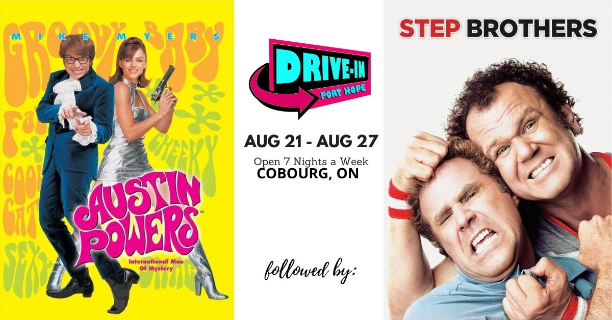 Port Hope Drive-In Presents Austin Powers followed by Step Brothers