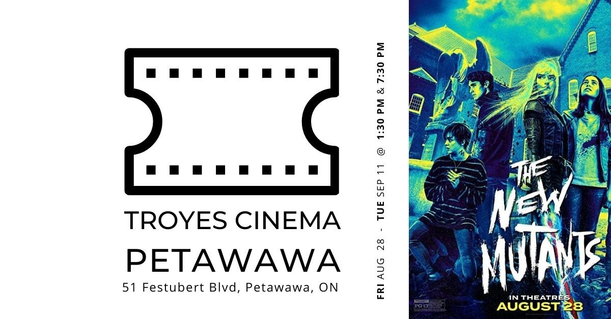 The New Mutants @ Troyes Cinema in Petawawa
