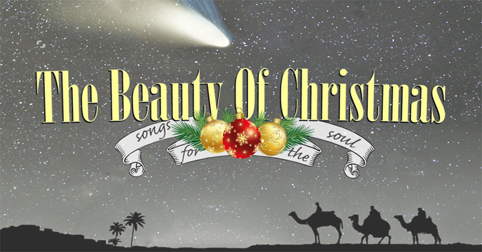 THE BEAUTY OF CHRISTMAS ~ songs for the soul ~
